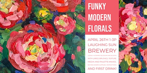Funky Modern Florals at Laughing Sun Brewing!