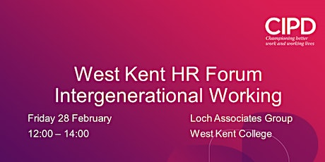 West Kent HR Forum - Intergenerational Working tickets