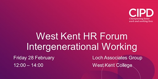 West Kent HR Forum - Intergenerational Working