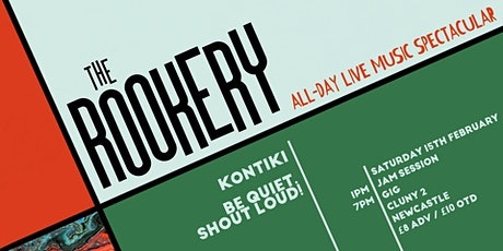 The Rookery: Jam Day & Showcase Gig w/ Kontiki & Be Quiet. Shout Loud! tickets