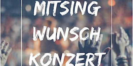 Mitsingwunschkonzert Tickets