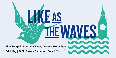 Like as the waves - Chamber Choir Ireland tickets