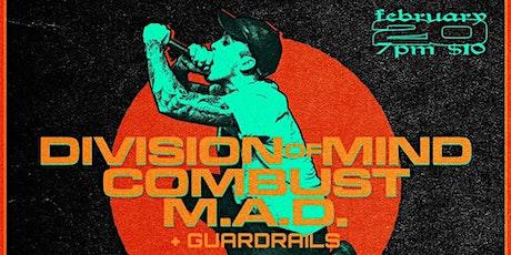 Division of Mind, Combust, m.a.d., Guardrails tickets