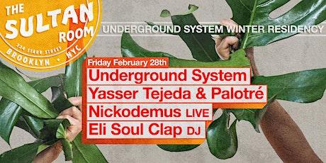 Underground System, Yasser Tejeda, Nickodemus (LIVE), Eli Soul Clap (DJ) tickets