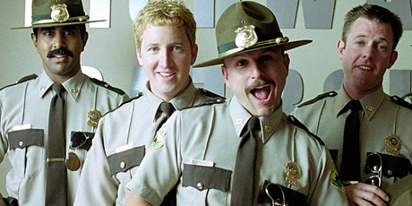 Super Troopers Quote Along tickets
