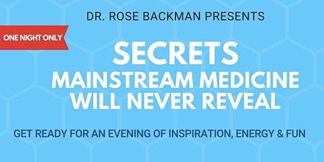 Secrets Mainstream Medicine Will Never Reveal tickets