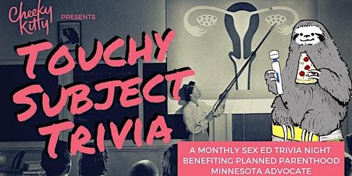FEBRUARY: Touchy Subject Trivia