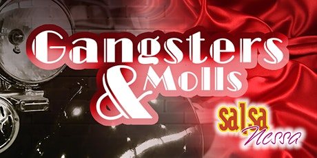 Salsa Nessa Monthly Extravaganza: Gangsters & Molls tickets