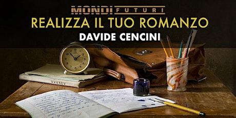 Workshop Realizza il tuo Romanzo - Davide Cencini biglietti