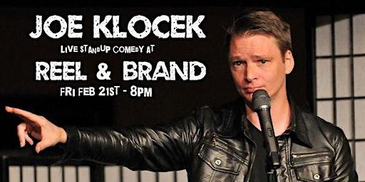 Joe Klocek: Standup Comedy at Reel & Brand