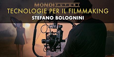 Workshop Tecnologie per il Filmmaking - Stefano Bolognini biglietti
