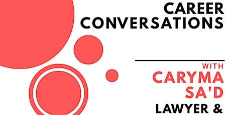 Career Conversations with Caryma Sa'd tickets