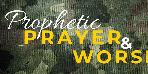 Prophetic Prayer and Worship Assembly (March 1)