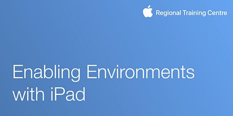 Enabling Environments with iPad tickets