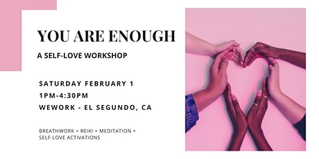 You Are Enough: A Self-Love Workshop tickets