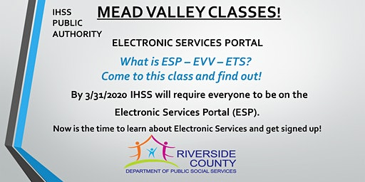 Mead Valley! Register for the IHSS Electronic Services Portal Now!