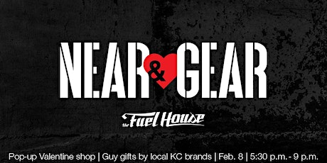Near & Gear - A free pop-up Valentine shop for guys gifts tickets