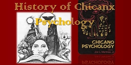 History of Chicanx Psychology: Ancestral to Current Contributions tickets