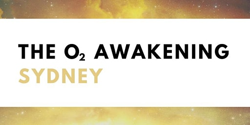 The O2 Awakening Breathwork Workshop: Sydney