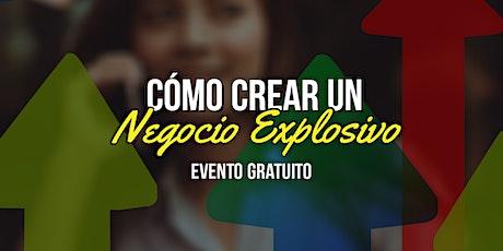 Evento Gratuito GDL - Cómo crear Negocios Explosivos boletos