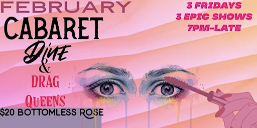 February Fridays DINE & DRAG QUEENS With Bottomless Rose