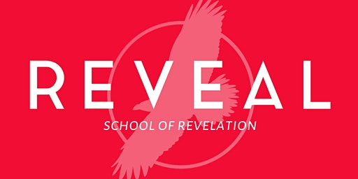 REVEAL: School of Revelation