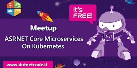 ASP.NET Core Microservices On Kubernetes - Meetup #AperiTech di DotNetCode biglietti