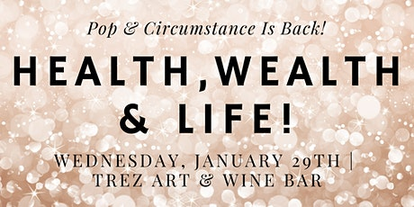 """It's Time For """"Health, Wealth + Life!"""" With Pop & Circumstance! Powered By Champagne & Melanin™ tickets"""