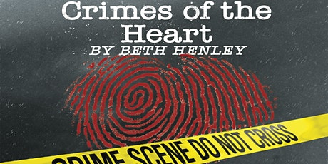 Crimes of the Heart - Saturday, March 7, 2020 - 7:30PM tickets