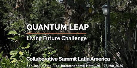 QUANTUM LEAP: Living Future Challenge. Collaborative Summit Latin America entradas