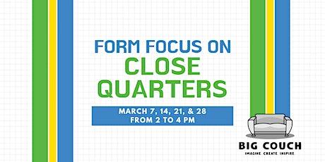 Improv Form Focus on Close Quarters tickets