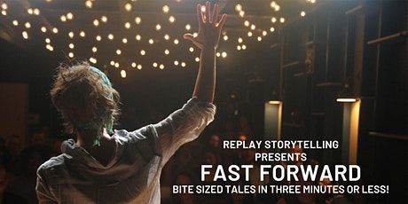 Replay Storytelling presents Fast Forward tickets