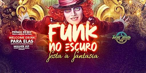 Funk no Escuro À Fantasia! $200 melhor fantasia + Welcome Drinks