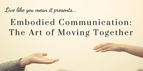 Embodied Communication - The Art of Moving Together tickets