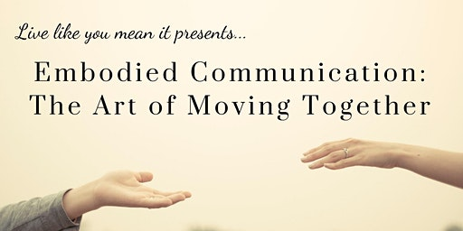 Embodied Communication - The Art of Moving Together