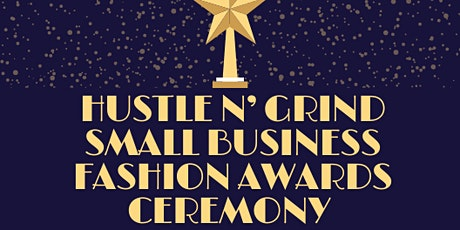 "2nd Annual ""Hustle 'N' Grind"" Small Business Fashion Awards Ceremony tickets"