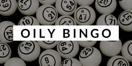 Oily Bingo tickets