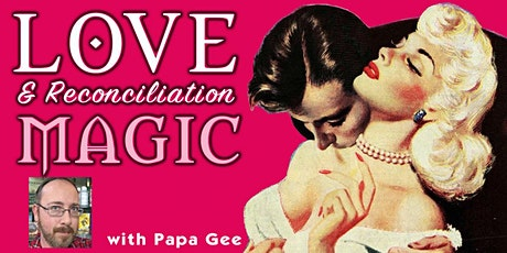 Love and Reconciliation Magic Class tickets