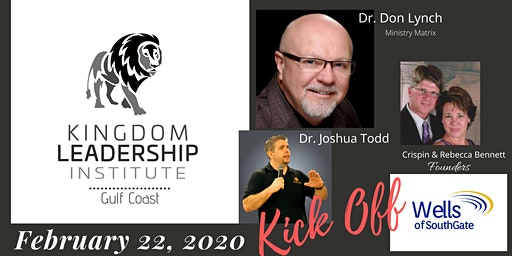 Dr Don Lynch * Kingdom Leadership Institute Gulf Coast Kick Off