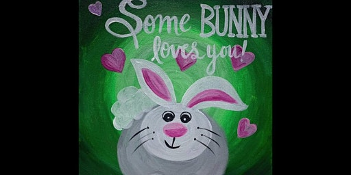 Some Bunny Loves You Canvas Painting Workshop