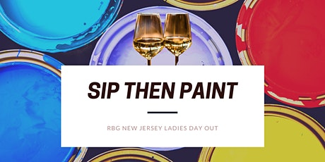 Ladies Day: Sip Then Paint tickets