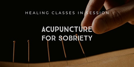 Acupuncture for Sobriety tickets