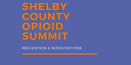 Shelby County Opioid Summit: Day 1 tickets