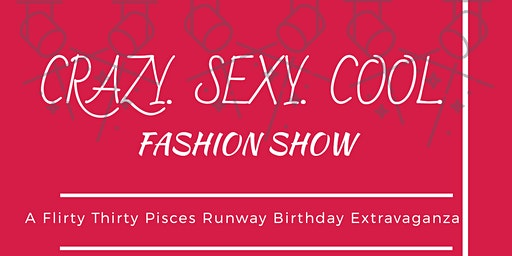 Crazy. Sexy. Cool. Fashion Show