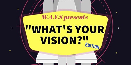 What's Your Vision? *edition*