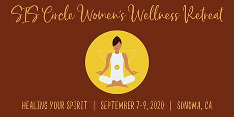 SIS Circle Wellness Retreat: Healing Your Spirit tickets