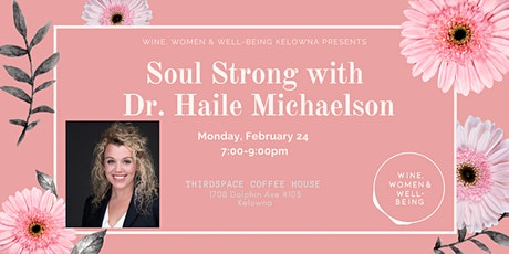 Soul Strong  with Dr. Haile Michaelson: Kelowna tickets