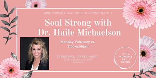 Soul Strong  with Dr. Haile Michaelson: Kelowna