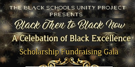 Black Then to Black Now A Celebration of Black Excellence tickets