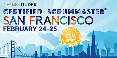 San Francisco Certified ScrumMaster® Workshop (CSM) - Feb 24-25 tickets